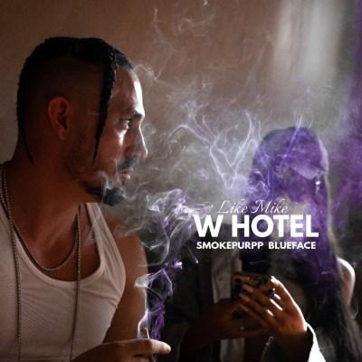 Like Mike, Smokepurpp, Blueface - W Hotel