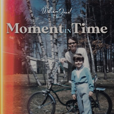 The William Deuel Band - Moment in Time