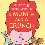 A Pig in a Wig Book: What This Story Needs Is a Munch and a Crunch