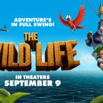 The Wild Life is in Theaters September 9th