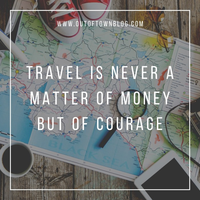 Travel is never a matter of