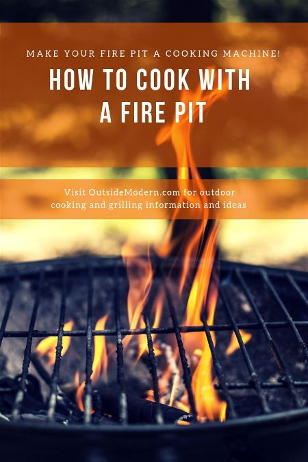 How to Cook with a Fire Pit