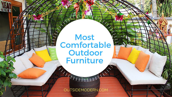 Most Comfortable Outdoor Furniture, Comfy Outdoor Patio Furniture