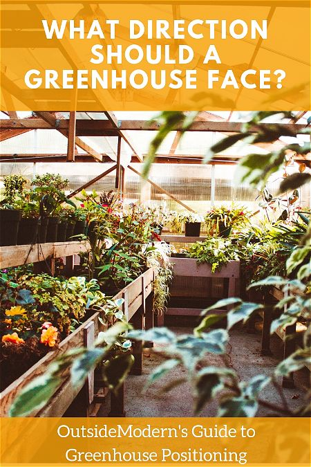 what direction should a greenhouse face