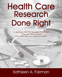 Health Care Research Done Right by Kathleen A. Fairman