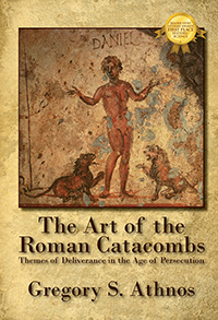 The Art of the Roman Catacombs by Gregory S. Athnos