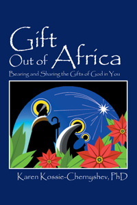 Gift Out of Africa, by Karen Kossie-Chernyshev, Ph.D., Finalist in the Religion/Religious Non-Fiction Category