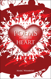 Poems From The Heart, by Marc Wambolt