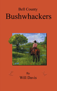 Bell County Bushwhackers by Will Davis