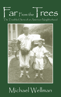 Far From the Trees, by Michael Wellman, Finalist in the Regional Non-Fiction Category