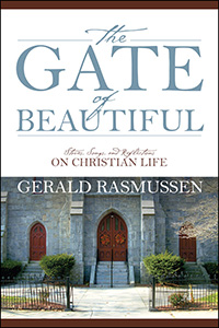 The Gate of Beautiful, by Gerald Rasmussen