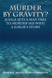 Murder by Gravity? by Cherie Huyett Achtemeier
