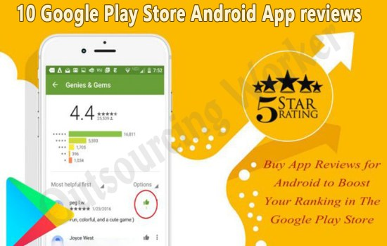10 Google play store Android App reviews