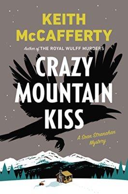 Crazy Mountain Kiss: A Sean Stranahan Mystery