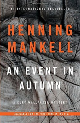 An Event in Autumn: A Kurt Wallander Mystery