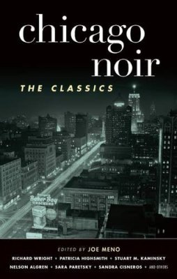 Chicago Noir: The Classics (Akashic Noir)