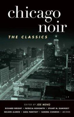 Chicago Noir: The Classics (Akashic Noir)