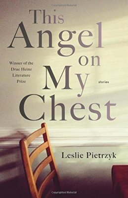 This Angel on My Chest (Pitt Drue Heinz Lit Prize)