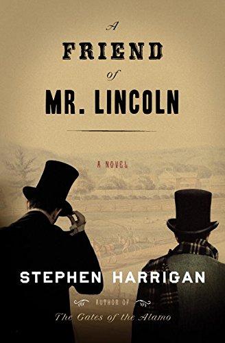 Friend of Mr. Lincoln: A novel