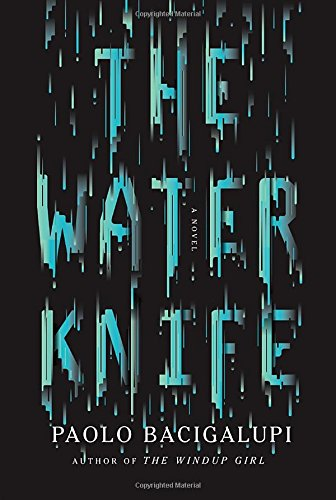 Water Knife: A novel