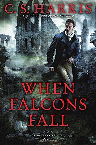 When Falcons Fall: A Sebastian St. Cyr Mystery