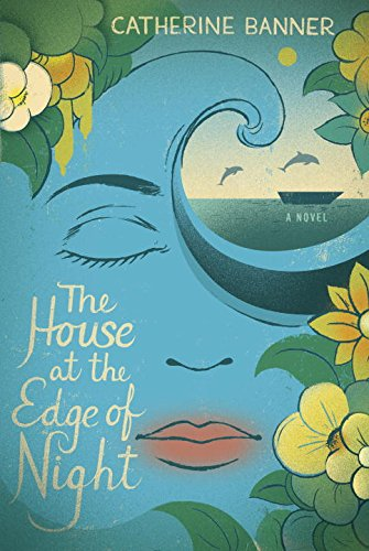 House at the Edge of Night: A Novel
