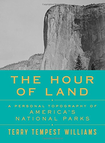 Hour of Land: A Personal Topography of America's National Parks