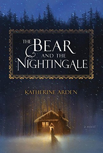 Bear and the Nightingale: A Novel