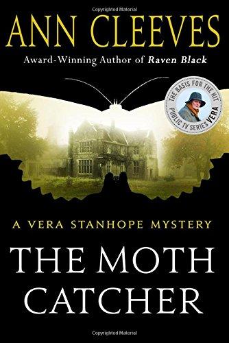 Moth Catcher: A Vera Stanhope Mystery