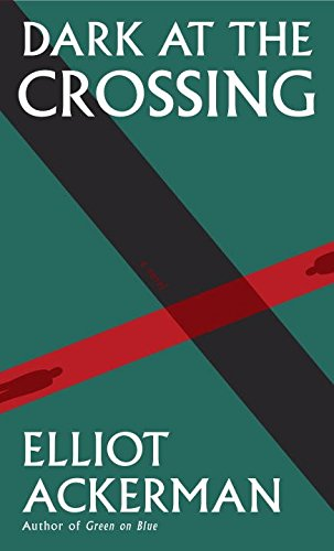 Dark at the Crossing: A novel