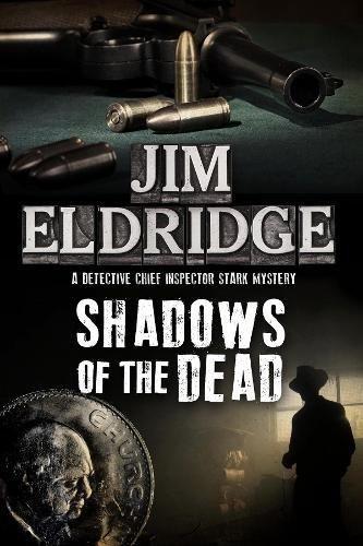 Shadows of the Dead: A 1920s London Mystery (A DCI Paul Stark Mystery)