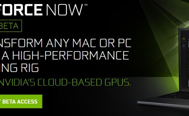 Nvidia Opens Up Geforce Now S Beta To Pc Gamers Oc3d News