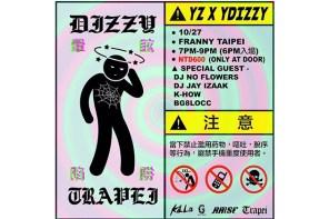台北嘻哈場燥起來!DiZZY x TRAPEI 暈眩陷阱 @ Franny Taipei