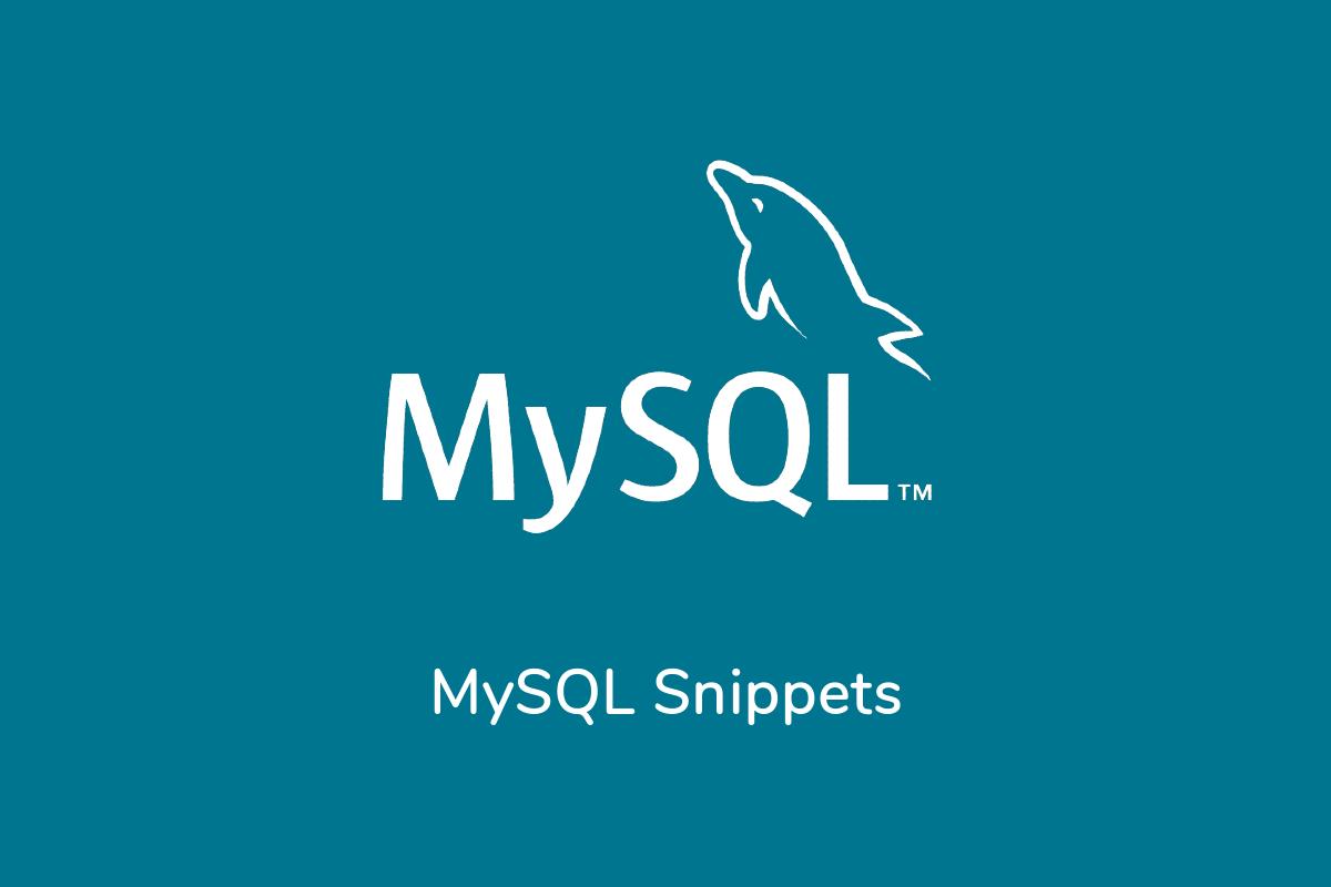 MySQL Snippets