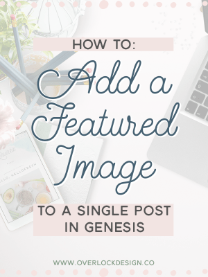 How to add a featured image to a single post in the Genesis framework.