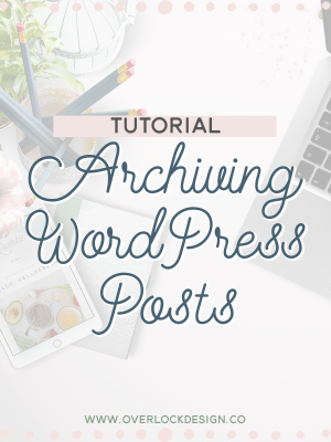 Archiving WordPress Posts