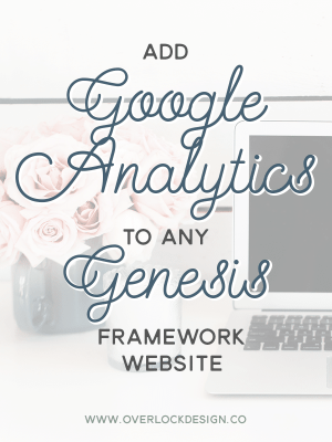 How To Add Google Analytics to Any Genesis Framework Website