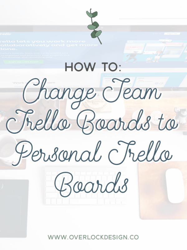 How To: Change Team Trello Boards to Personal Trello Boards