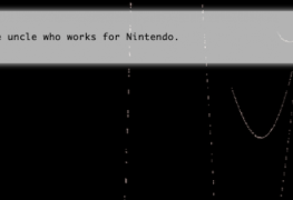 Lies, Insecurity, Horror and The Uncle Who Works For Nintendo