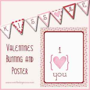 Valentines Day Bunting and Poster Printables