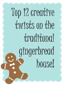 Top 12 Creative Twists to Traditional Gingerbread Houses