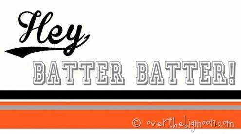 hey batter batter - orange
