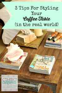 3 Tips for Styling Your Coffee Table (In The Real World)