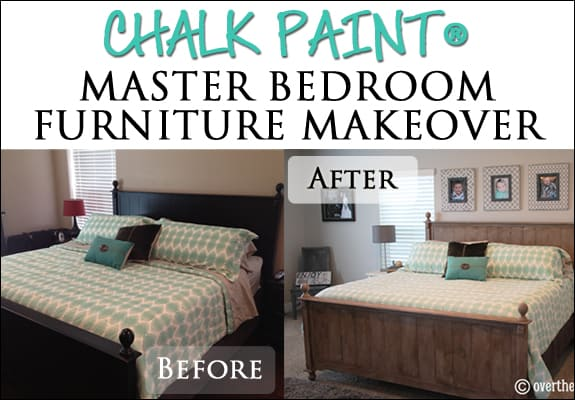 Chalk Paint Master Bedroom Furniture Makeover | Over The Big ...