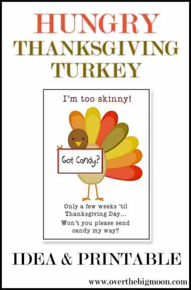 Hungry Thanksgiving Turkey Printable! Help weed out all that lingering Halloween Candy by donating it to the Thanksgiving Turkey to help fatten him up! Idea from www.overthebigmoon.com!