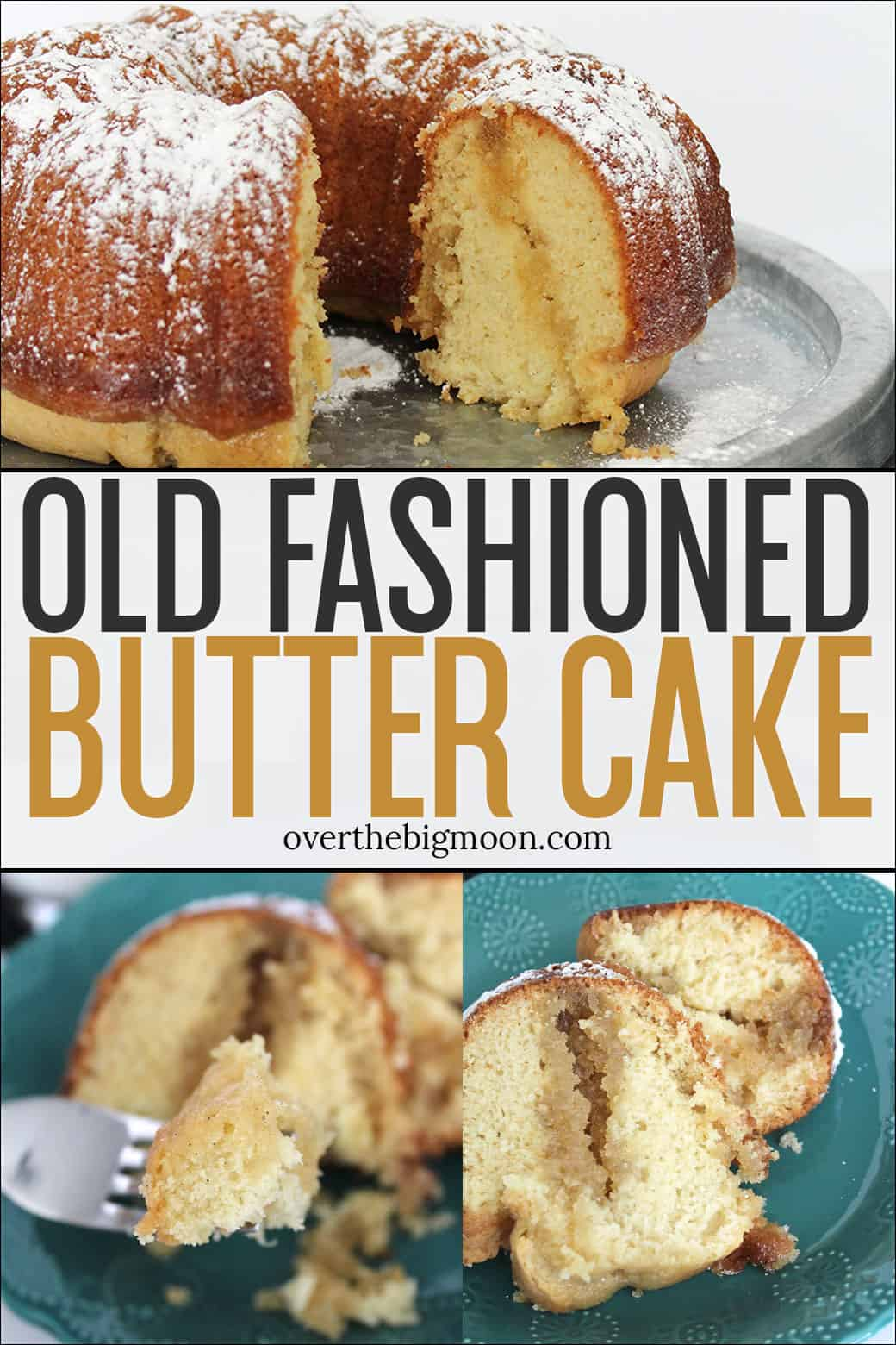 Old Fashioned Butter Cakeis a classic cake recipe that you'll pass down for generations! It's moist, full of flavor and a recipe you'll keep forever! No frosting is needed! From overthebigmoon.com!