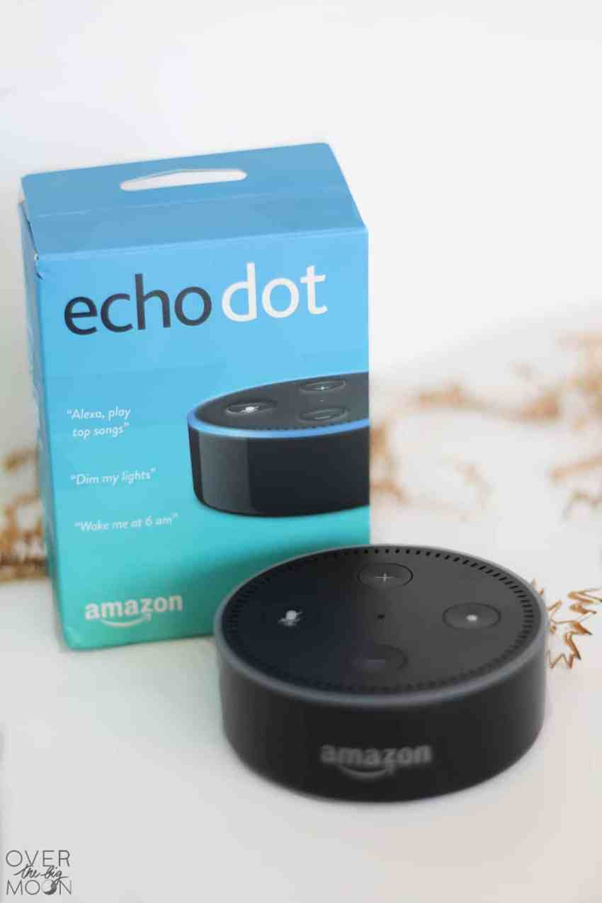 An Amazon Echo Dot - my family LOVES having our house full of Echo Dots and Echo Plus!