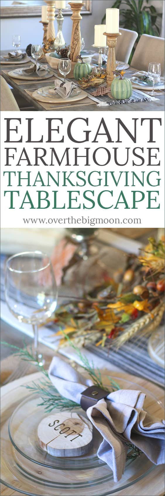 Elegant Farmhouse Thanksgiving Tablescape and DIY Wood Slice Thanksgiving Place Card! From www.overthebigmoon.com