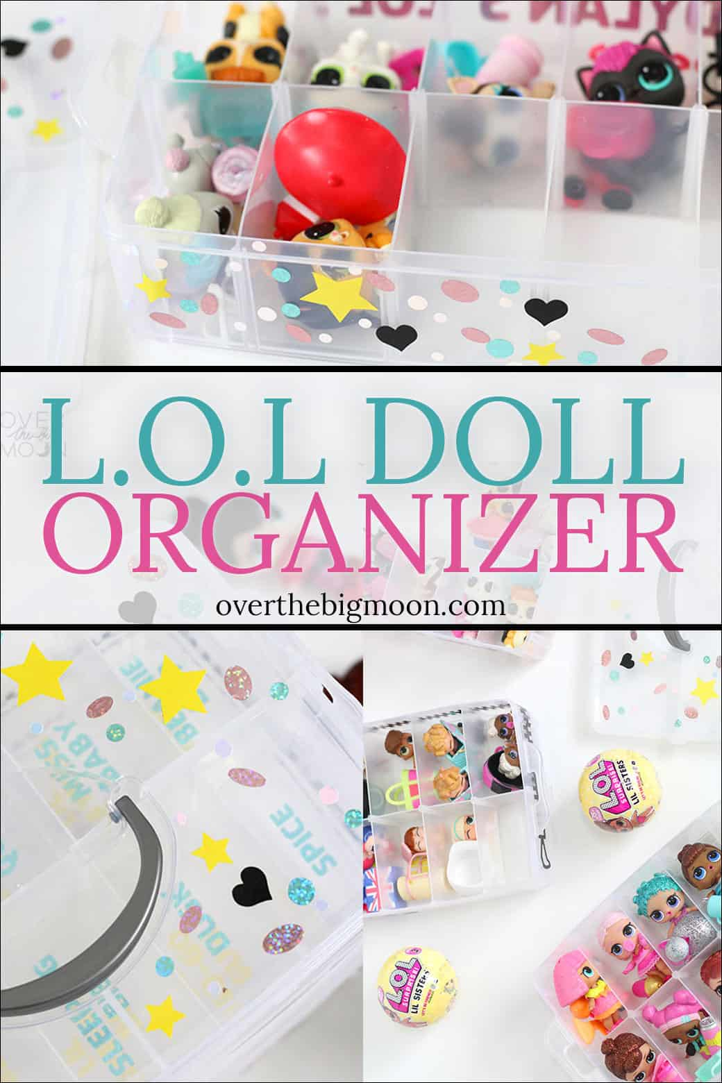 LOL Doll Organizer - customize a clear container to organizer LOL Dolls, Hatichimals or Shopkins! From overthebigmoon.com!