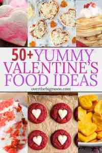 50+ Valentine's Day Food Ideas